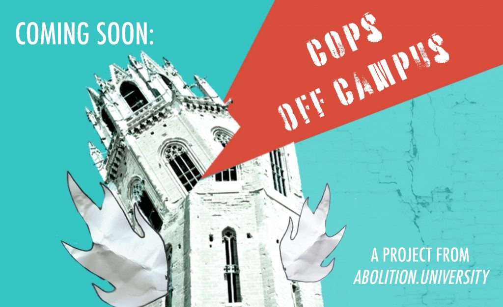 Coming Soon: Cops Off Campus A Project From Abolition.University