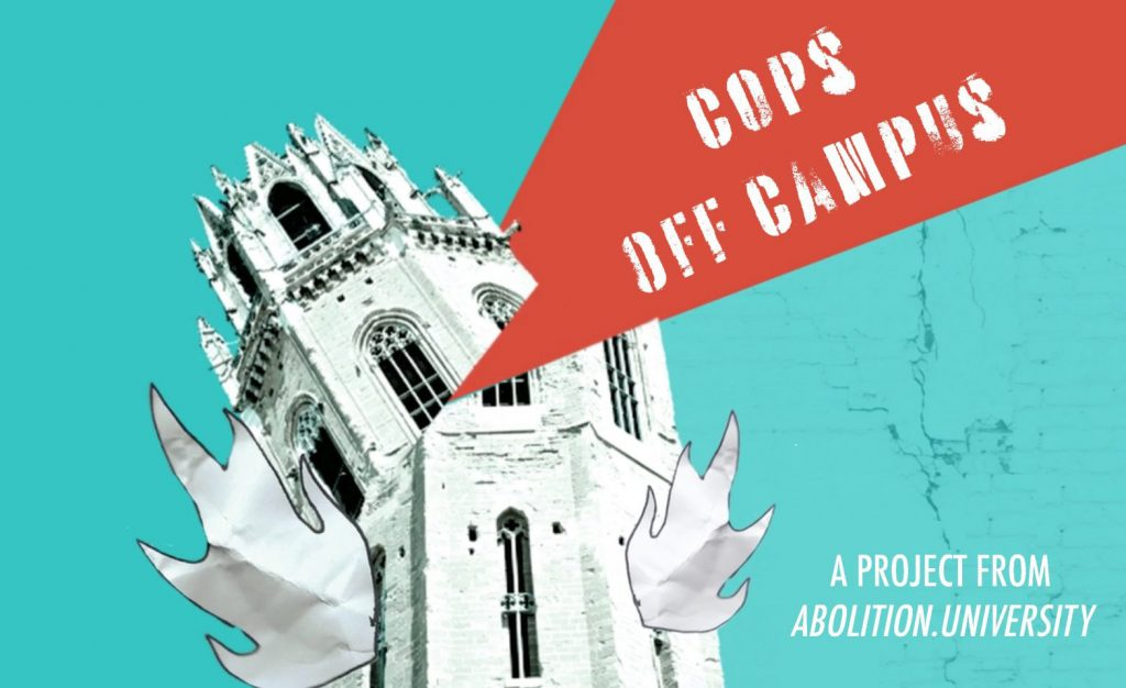 "[image description]: a white university tower on an aqua background with flames coming out its windows and a red wedge entering the top of the tower and slicing off its top. The words ""COPS OFF CAMPUS"" are on the wedge, and on the bottom right it says ""A project of Abolition.University."""